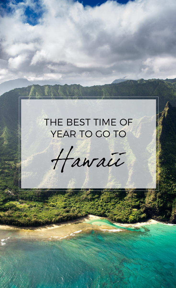 The Best Time of Year to Go to Hawaii
